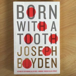 Born With A Tooth by Joseph Boyden. Paperback 2013
